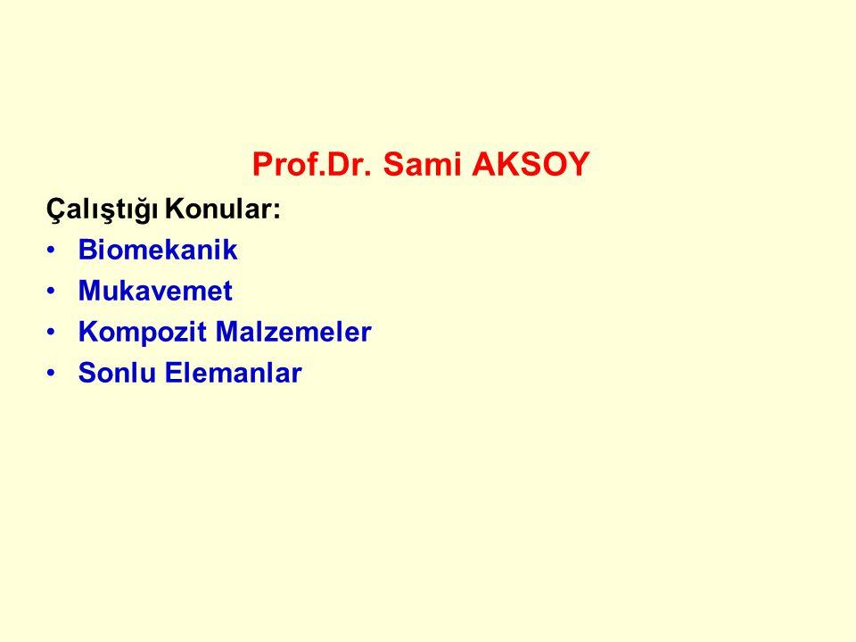 Prof.Dr. Seçil ERİM Çalıştığı Konular: Yorulma Mukavemet Katı cisimler mekaniği