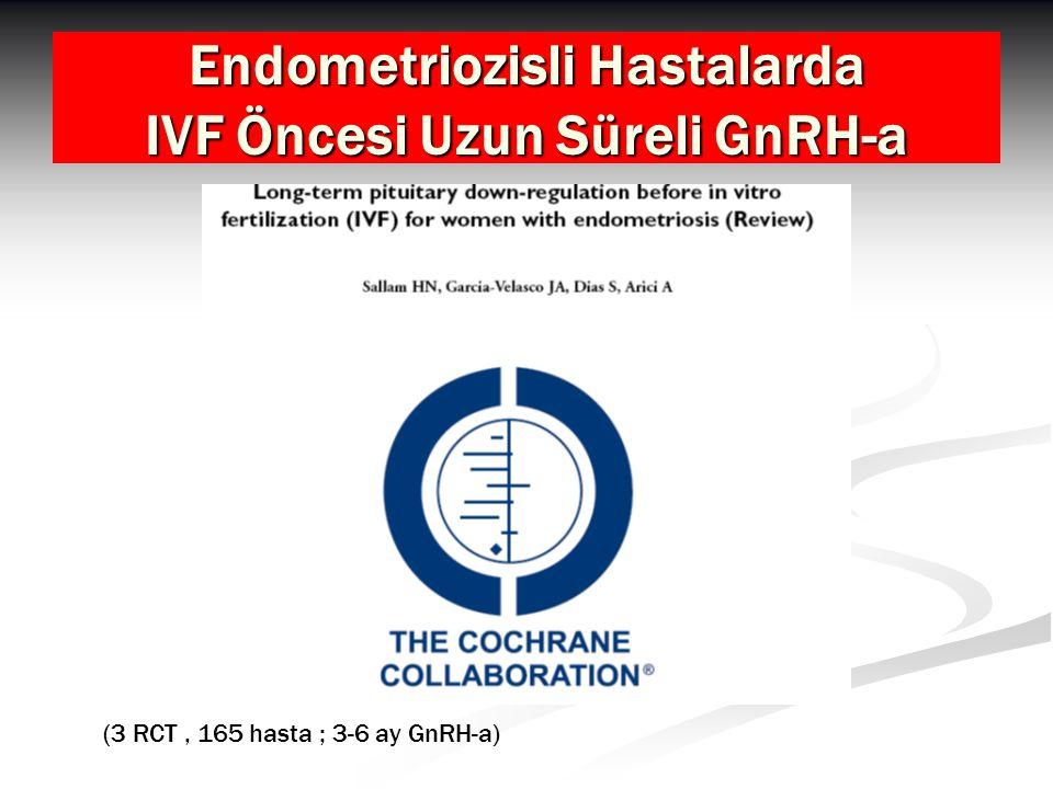 Endometriozisli Hastalarda IVF Öncesi Uzun Süreli GnRH-a (3 RCT, 165 hasta ; 3-6 ay GnRH-a)