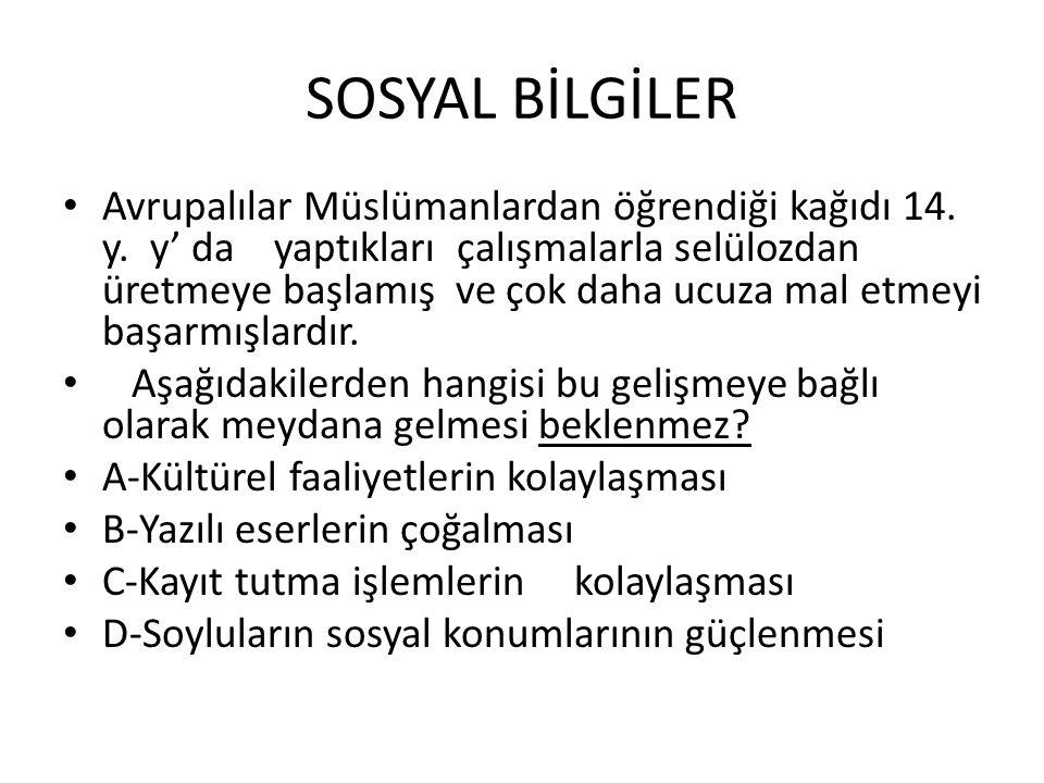 SOSYAL BİLGİLER Avrupalılar Müslümanlardan öğrendiği kağıdı 14.