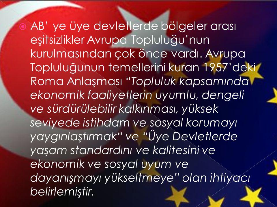  AB' ye üye devletlerde bölgeler arası eşitsizlikler Avrupa Topluluğu'nun kurulmasından çok önce vardı. Avrupa Topluluğunun temellerini kuran 1957'de