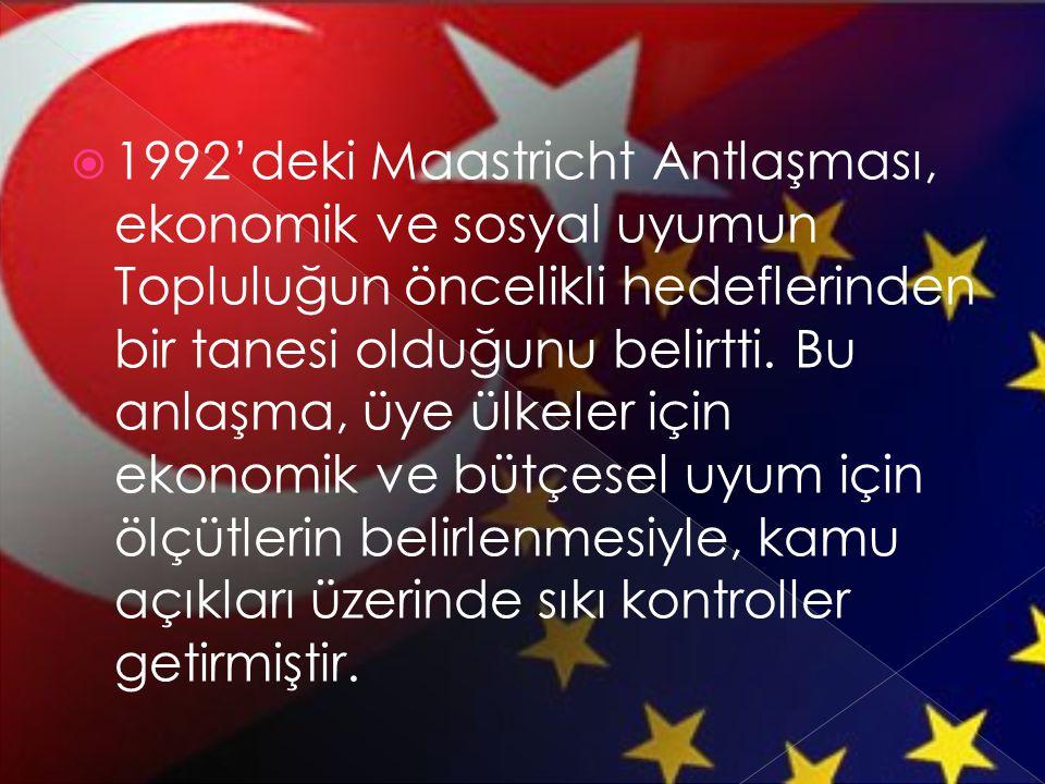  1992'deki Maastricht Antlaşması, ekonomik ve sosyal uyumun Topluluğun öncelikli hedeflerinden bir tanesi olduğunu belirtti. Bu anlaşma, üye ülkeler