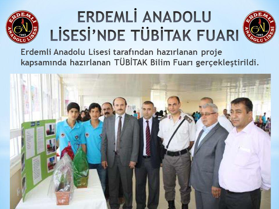 Erdemli Anadolu Lisesi tarafından hazırlanan proje kapsamında hazırlanan TÜBİTAK Bilim Fuarı gerçekleştirildi.