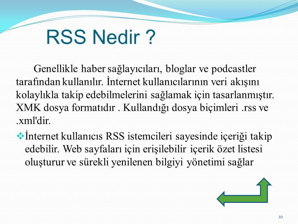 RSS Nedir . Genellikle haber sağlayıcıları, bloglar ve podcastler tarafından kullanılır.