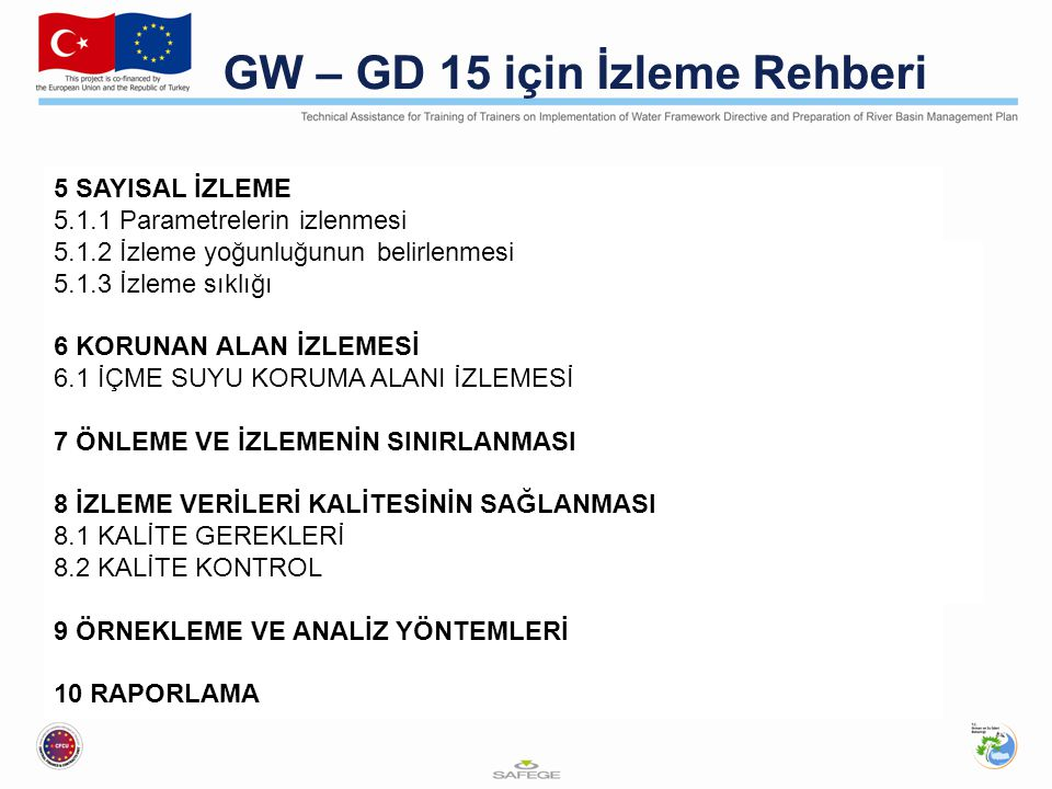 GW – GD 15 için İzleme Rehberi 3 GENERAL PRINCIPLES 3.1 CONCEPTUAL MODELS AS BASIS FOR MONITORING 3.2 AQUIFER TYPES 3.3 GROUPING OF GROUNDWATER BODIES