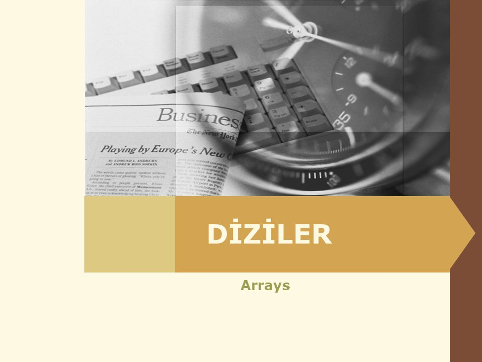DİZİLER Arrays
