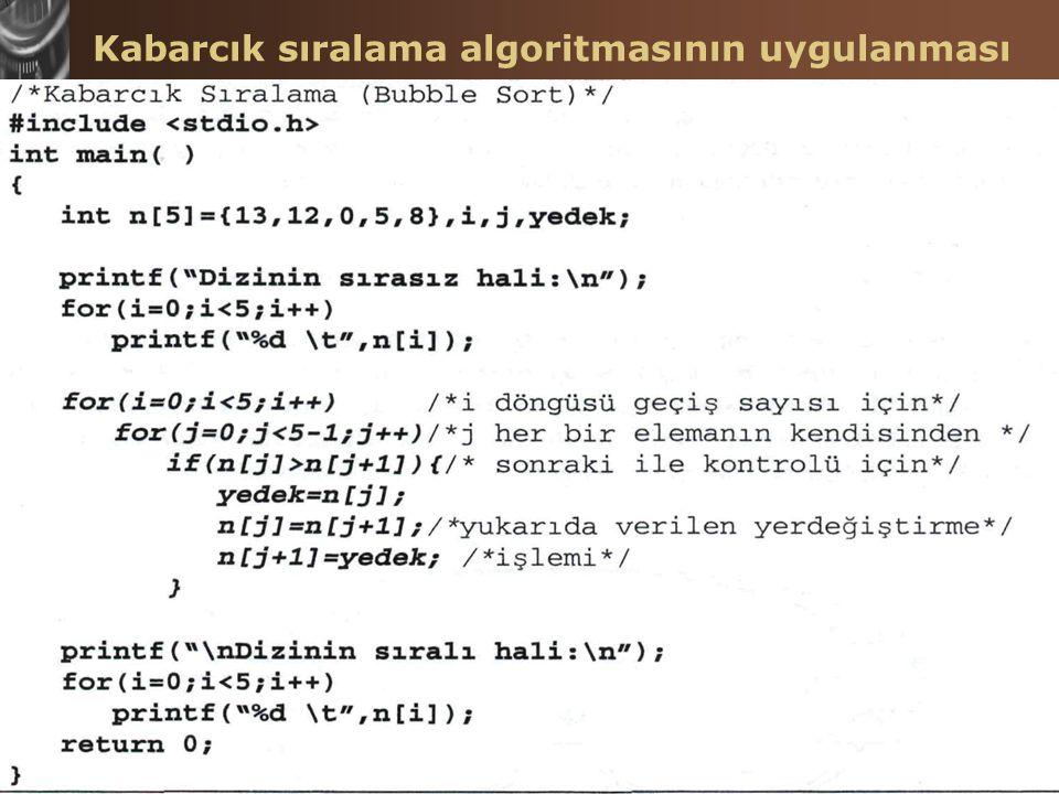 C Programlama Dilinde Diziler Hasan TINMAZ28 Kabarcık sıralama algoritmasının uygulanması