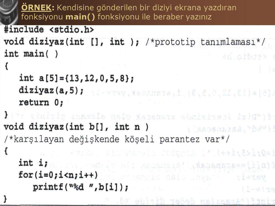 C Programlama Dilinde Diziler Hasan TINMAZ37 ÖRNEK: Kendisine gönderilen bir diziyi ekrana yazdıran fonksiyonu main() fonksiyonu ile beraber yazınız