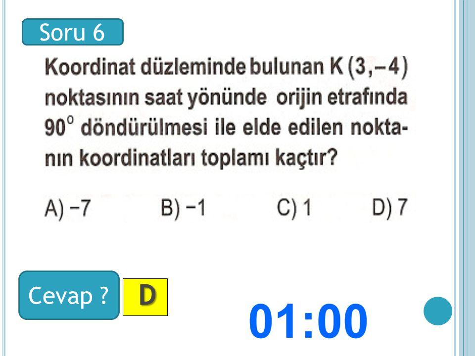 Soru 6 Cevap D DD D