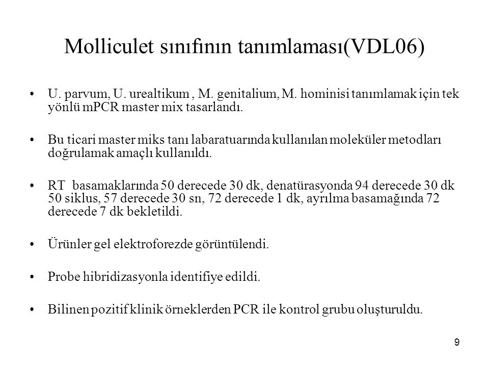 9 Molliculet sınıfının tanımlaması(VDL06) U. parvum, U. urealtikum, M. genitalium, M. hominisi tanımlamak için tek yönlü mPCR master mix tasarlandı. B