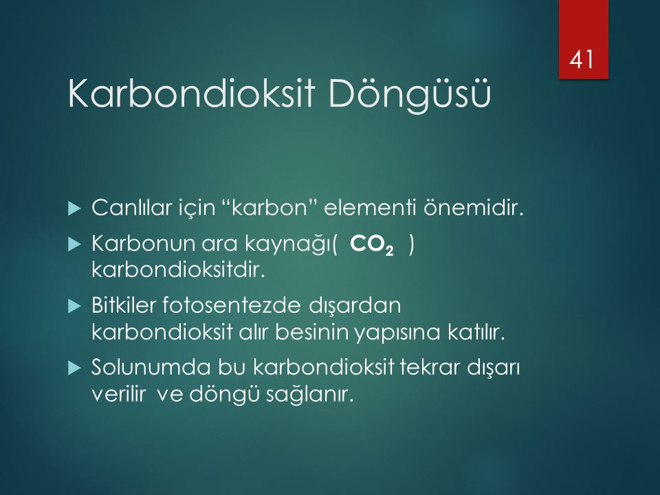 """Karbondioksit Döngüsü  Canlılar için """"karbon"""" elementi önemidir.  Karbonun ara kaynağı( CO 2 ) karbondioksitdir.  Bitkiler fotosentezde dışardan ka"""