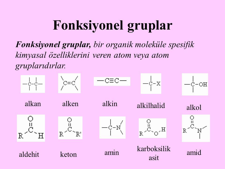 Fonksiyonel gruplar Fonksiyonel gruplar, bir organik moleküle spesifik kimyasal özelliklerini veren atom veya atom gruplarıdırlar. alkanalkenalkin alk