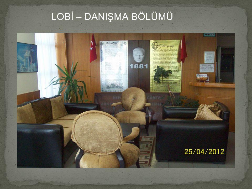LOBİ – DANIŞMA BÖLÜMÜ