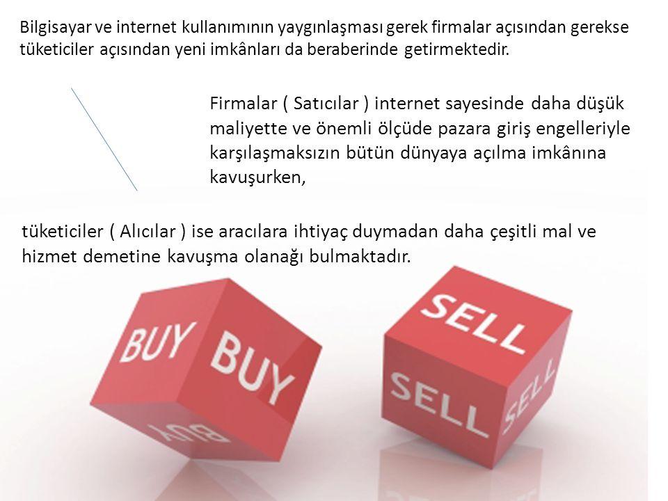 İşletme-İşletme (Business to Business-B2B) İşletme-Tüketici (Business to Consumer-B2C) İşletme-Devlet (Business to Government-B2G) Tüketici-Devlet (Consumer to Government-C2G Elektronik ticaret, kullanılan teknolojiler ve uygulamalar benzer olmasına rağmen taraflarına göre çeşitli kaynaklarda farklı şekillerde sınıflandırılmıştır.