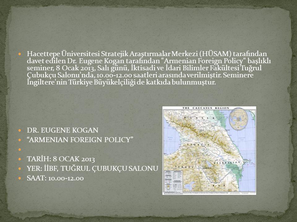 Hacettepe Üniversitesi Stratejik Araştırmalar Merkezi (HÜSAM) tarafından davet edilen Dr. Eugene Kogan tarafından