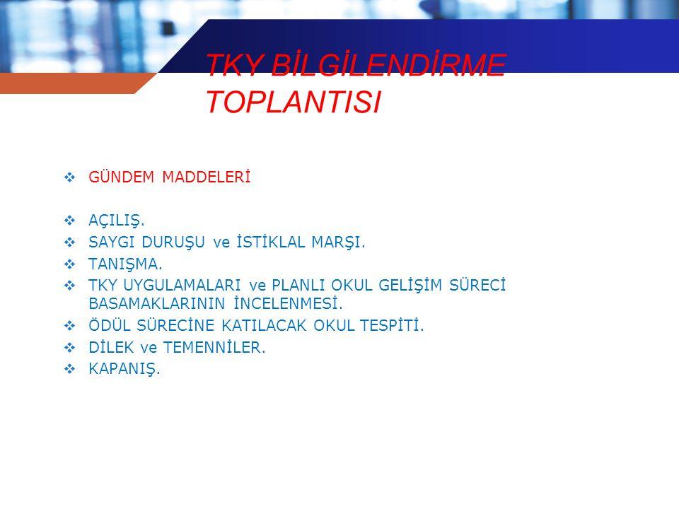 TKY BİLGİLENDİRME TOPLANTISI  GÜNDEM MADDELERİ  AÇILIŞ.