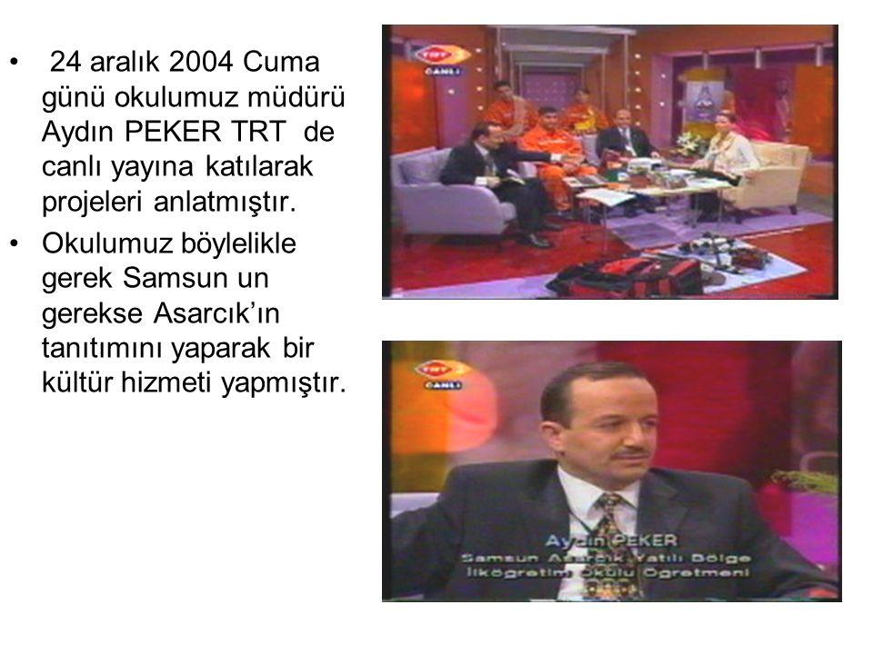 24 aralık 2004 Cuma günü okulumuz müdürü Aydın PEKER TRT de canlı yayına katılarak projeleri anlatmıştır. Okulumuz böylelikle gerek Samsun un gerekse