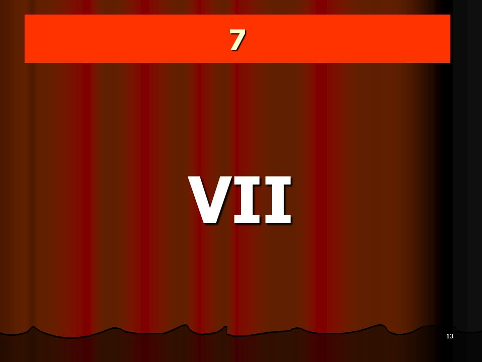 13 7 VII