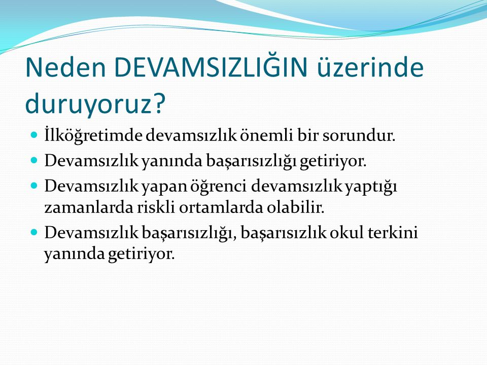 Devamsızlıkla ilgili ailelere yasal yaptırımlar Yapılan tüm uyarı ve tedbirlere rağmen çocuğunu okula göndermeyen veliye okul idaresince tespit edilen her gün için (15) on beş Türk lirası para cezası verilir.