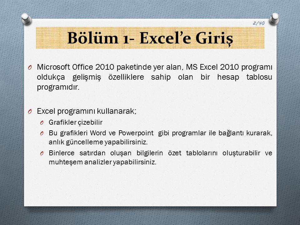 Bölüm 1- Excel'e Giriş O Her türlü hesaplama işlemlerini yapabilirsiniz.