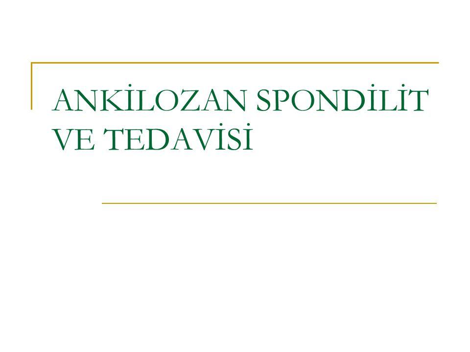 ANKİLOZAN SPONDİLİT VE TEDAVİSİ