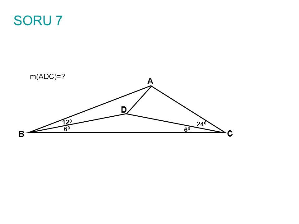 SORU 7 A B C 24 0 D 6060 6060 12 0 m(ADC)=?