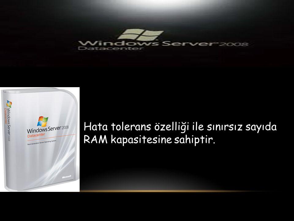 Hata tolerans özelliği ile sınırsız sayıda RAM kapasitesine sahiptir.