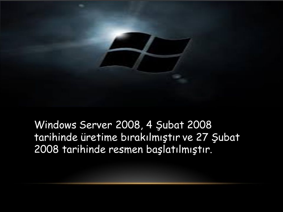 Windows Server 2008, 4 Şubat 2008 tarihinde üretime bırakılmıştır ve 27 Şubat 2008 tarihinde resmen başlatılmıştır.