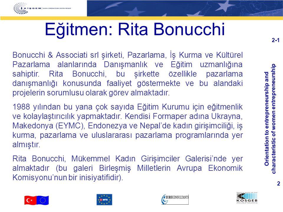 Orientation to entrepreneurship and characteristic of women entrepreneurship 2 2-1 Eğitmen: Rita Bonucchi Bonucchi & Associati srl şirketi, Pazarlama,