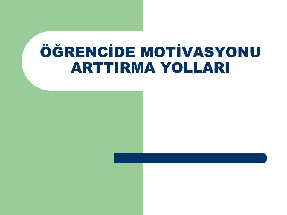 ÖĞRENCİDE MOTİVASYONU ARTTIRMA YOLLARI