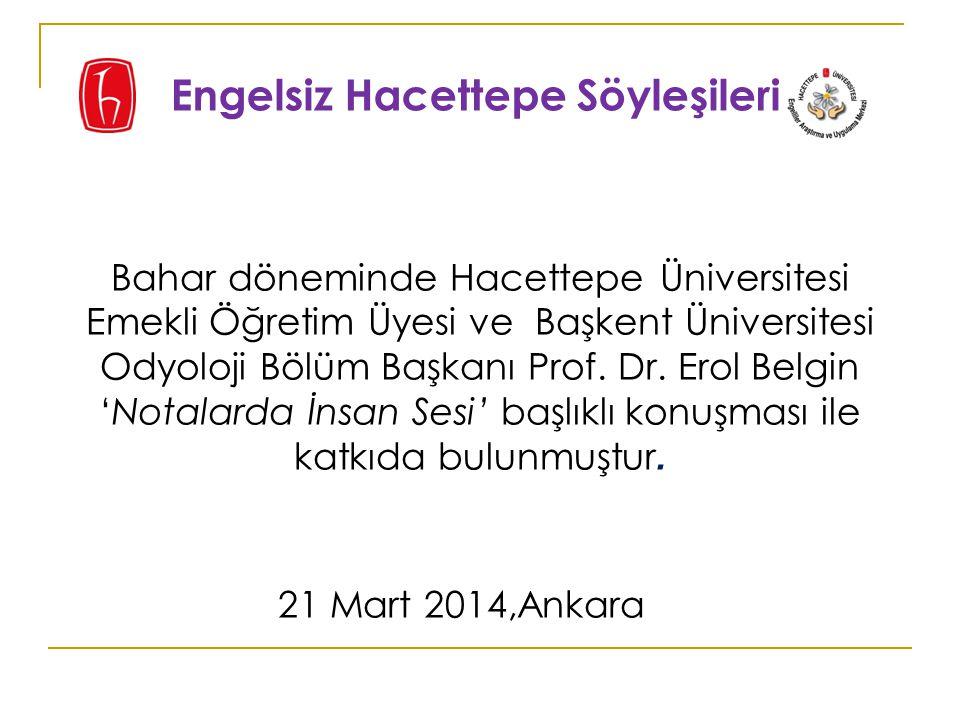 Bahar döneminde Hacettepe Üniversitesi Emekli Öğretim Üyesi ve Başkent Üniversitesi Odyoloji Bölüm Başkanı Prof.