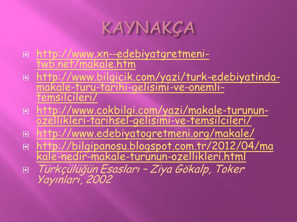  http://www.xn--edebiyatgretmeni- twb.net/makale.htm http://www.xn--edebiyatgretmeni- twb.net/makale.htm  http://www.bilgicik.com/yazi/turk-edebiyat