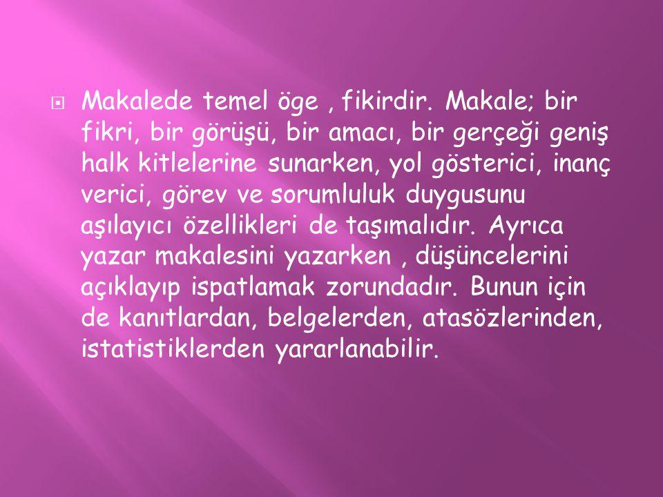  http://www.xn--edebiyatgretmeni- twb.net/makale.htm http://www.xn--edebiyatgretmeni- twb.net/makale.htm  http://www.bilgicik.com/yazi/turk-edebiyatinda- makale-turu-tarihi-gelisimi-ve-onemli- temsilcileri/ http://www.bilgicik.com/yazi/turk-edebiyatinda- makale-turu-tarihi-gelisimi-ve-onemli- temsilcileri/  http://www.cokbilgi.com/yazi/makale-turunun- ozellikleri-tarihsel-gelisimi-ve-temsilcileri/ http://www.cokbilgi.com/yazi/makale-turunun- ozellikleri-tarihsel-gelisimi-ve-temsilcileri/  http://www.edebiyatogretmeni.org/makale/ http://www.edebiyatogretmeni.org/makale/  http://bilgipanosu.blogspot.com.tr/2012/04/ma kale-nedir-makale-turunun-ozellikleri.html http://bilgipanosu.blogspot.com.tr/2012/04/ma kale-nedir-makale-turunun-ozellikleri.html  Türkçülüğün Esasları – Ziya Gökalp, Toker Yayınları, 2002