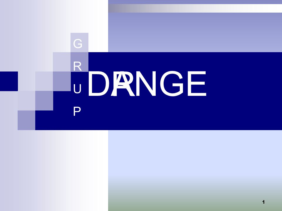 D R ANGE GRUPGRUP 1