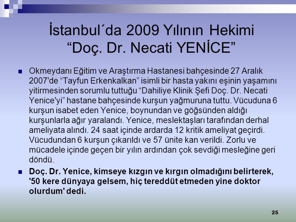 """İstanbul´da 2009 Yılının Hekimi """"Doç. Dr. Necati YENİCE"""" Okmeydanı Eğitim ve Araştırma Hastanesi bahçesinde 27 Aralık 2007'de """"Tayfun Erkenkalkan"""" isi"""