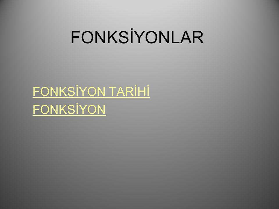 FONKSİYONLAR FONKSİYON TARİHİ FONKSİYON