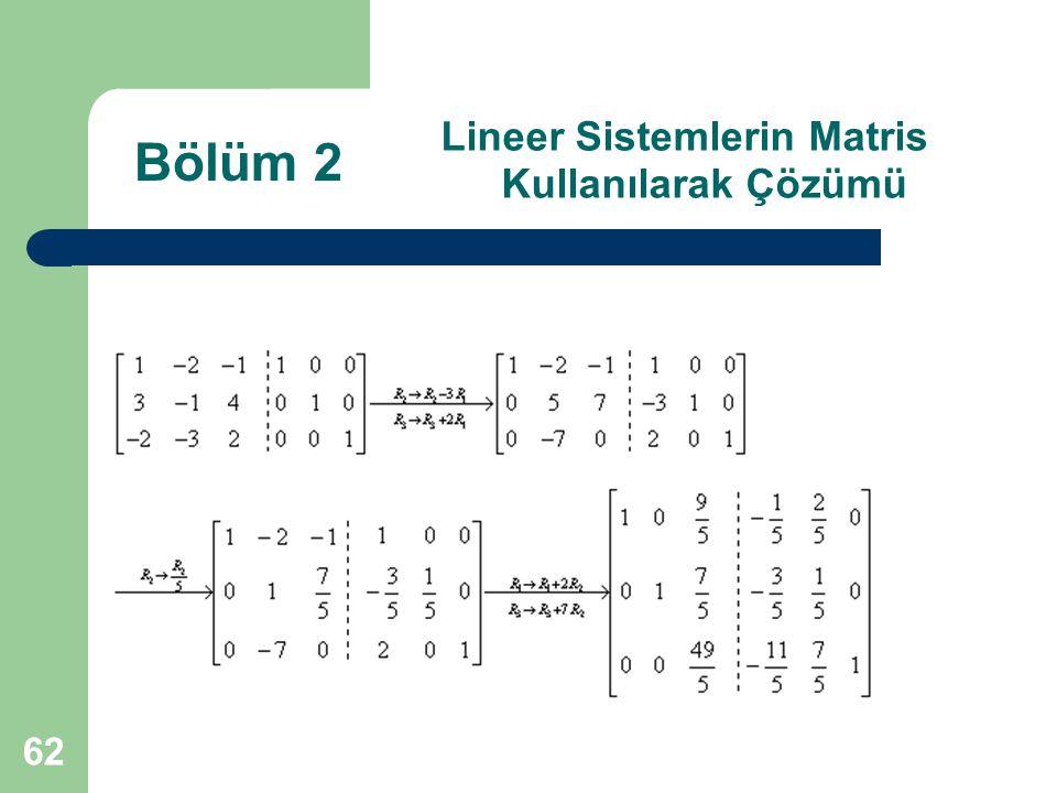 62 Lineer Sistemlerin Matris Kullanılarak Çözümü Bölüm 2