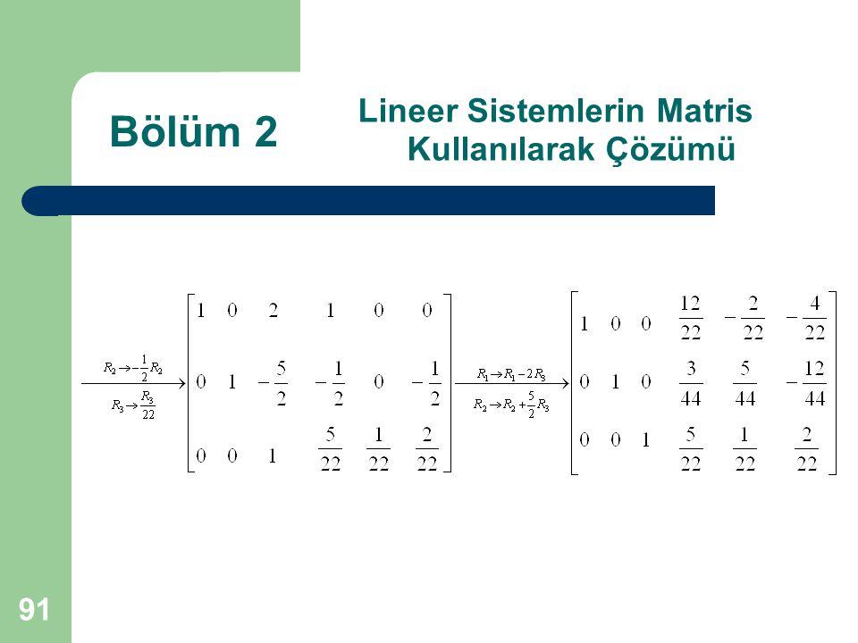91 Lineer Sistemlerin Matris Kullanılarak Çözümü Bölüm 2