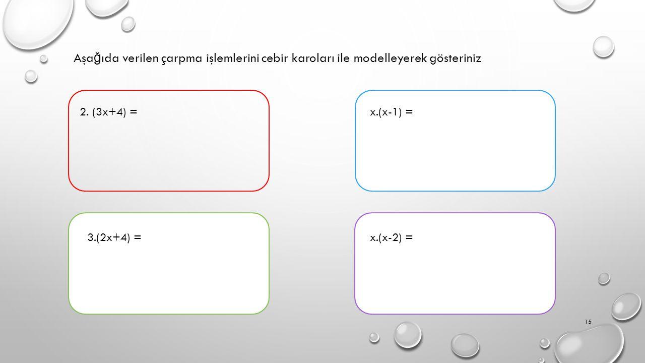 Aşa ğ ıda verilen çarpma işlemlerini cebir karoları ile modelleyerek gösteriniz 2.