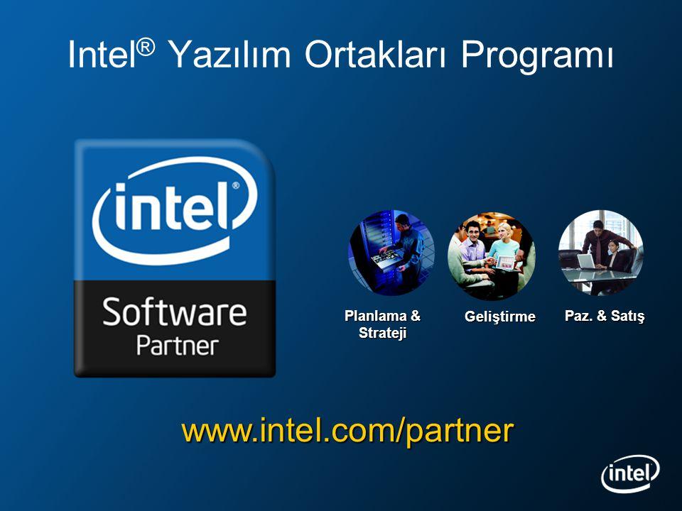 Intel ® Yazılım Ortakları Programı Planlama & Strateji Geliştirme Paz. & Satış www.intel.com/partner