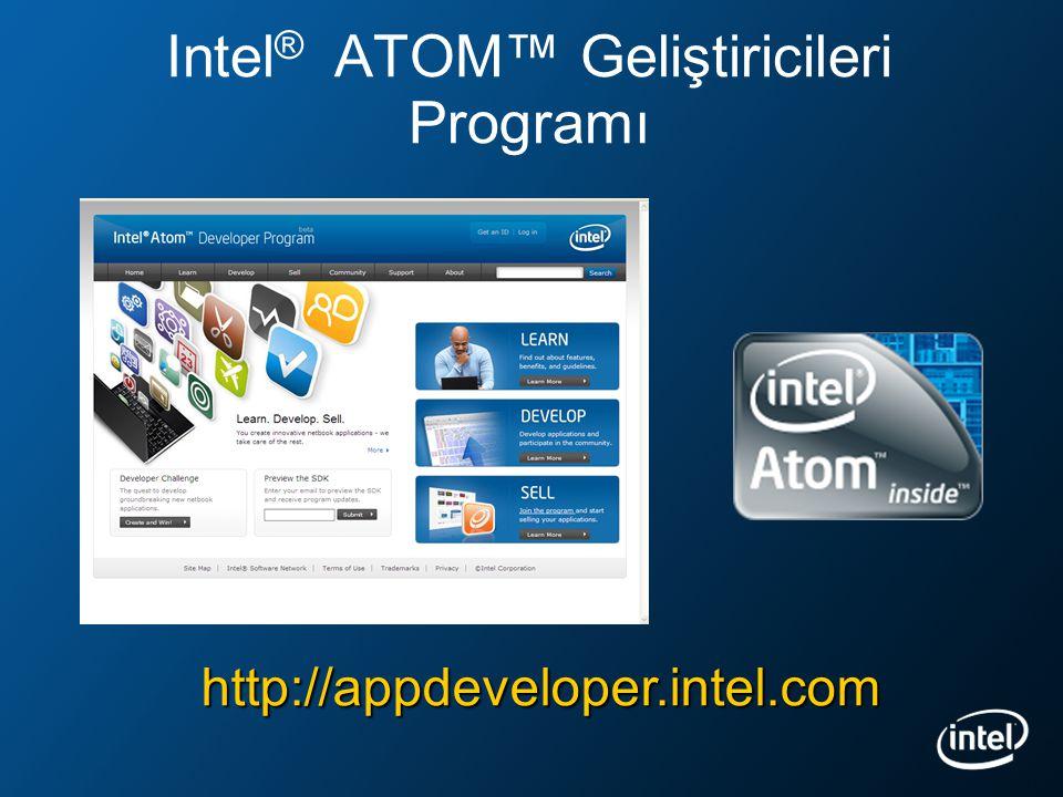Intel ® ATOM™ Geliştiricileri Programı http://appdeveloper.intel.com
