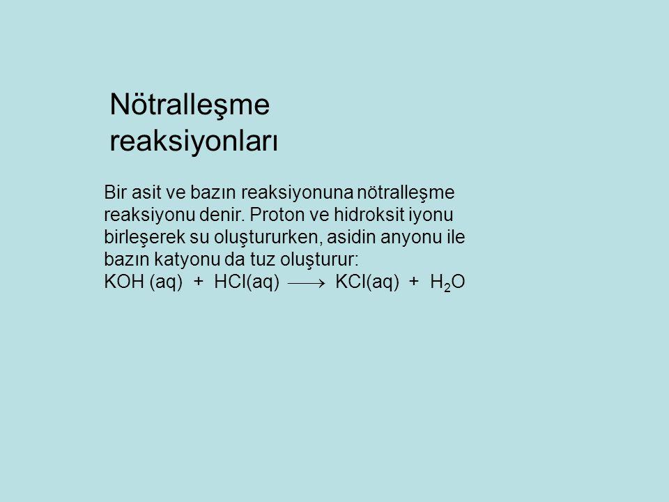 Bir asit ve bazın reaksiyonuna nötralleşme reaksiyonu denir. Proton ve hidroksit iyonu birleşerek su oluştururken, asidin anyonu ile bazın katyonu da