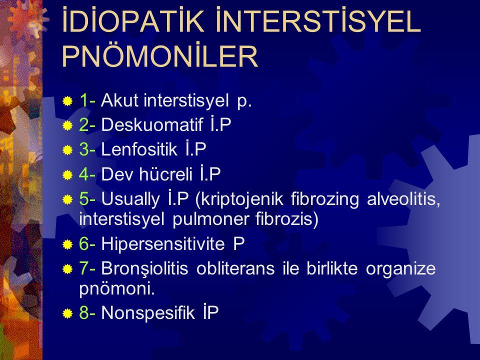 İDİOPATİK İNTERSTİSYEL PNÖMONİLER  1- Akut interstisyel p.