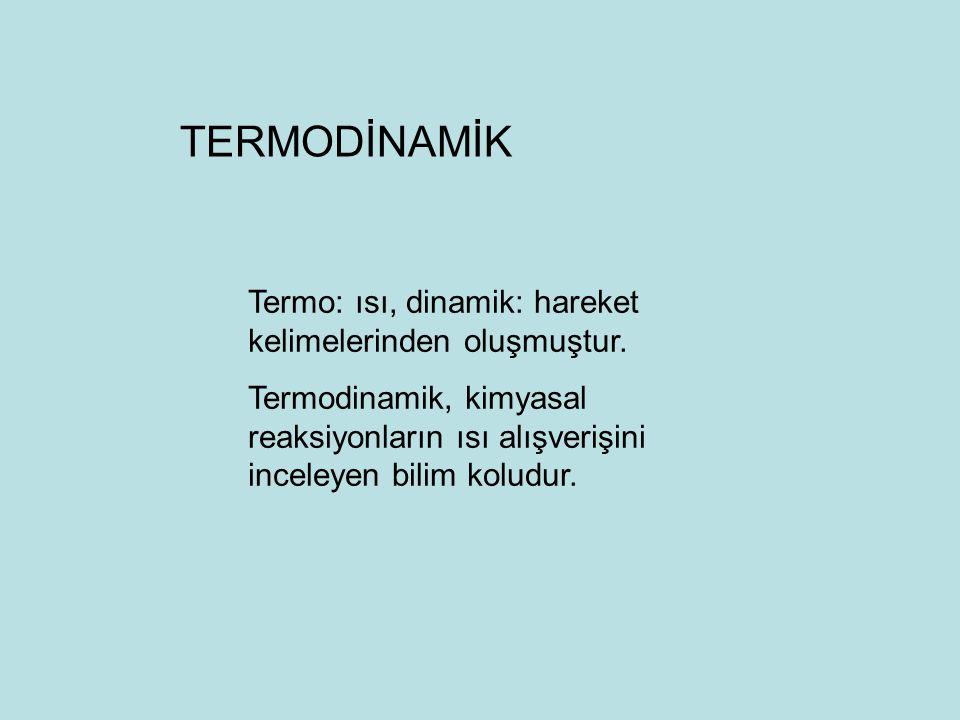 Termodinamikte sıkça kullanılan terimler: Enerji, İş yapabilme yeteneğidir.