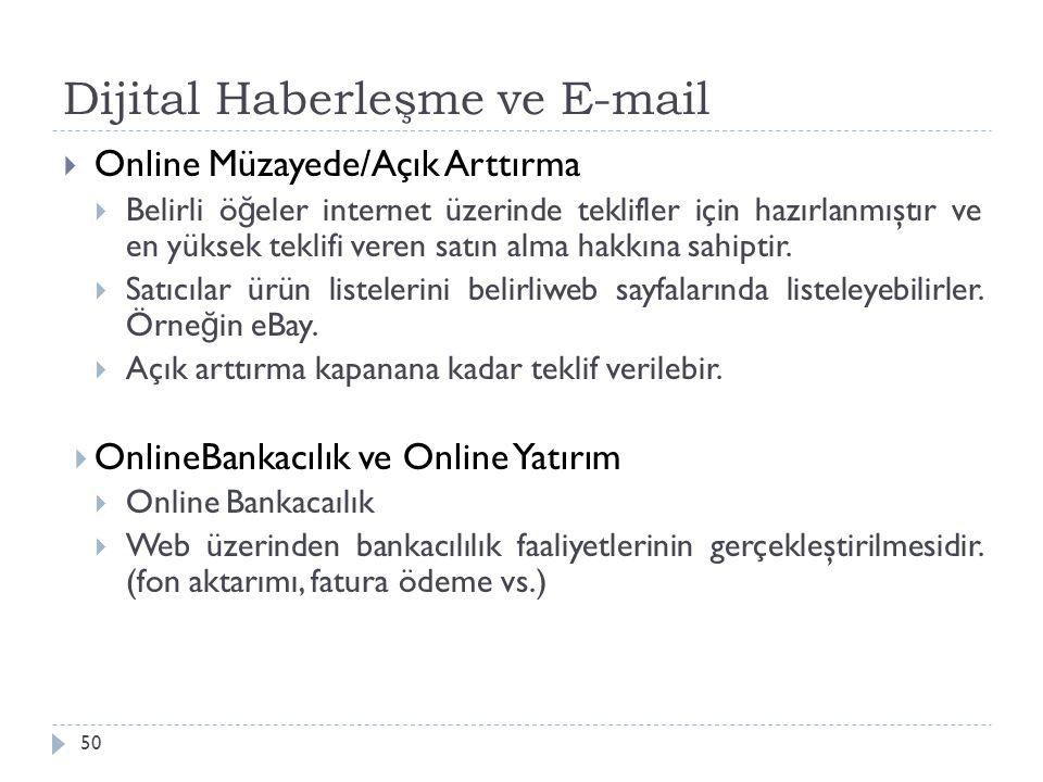 Dijital Haberleşme ve E-mail 50  Online Müzayede/Açık Arttırma  Belirli ö ğ eler internet üzerinde teklifler için hazırlanmıştır ve en yüksek teklif