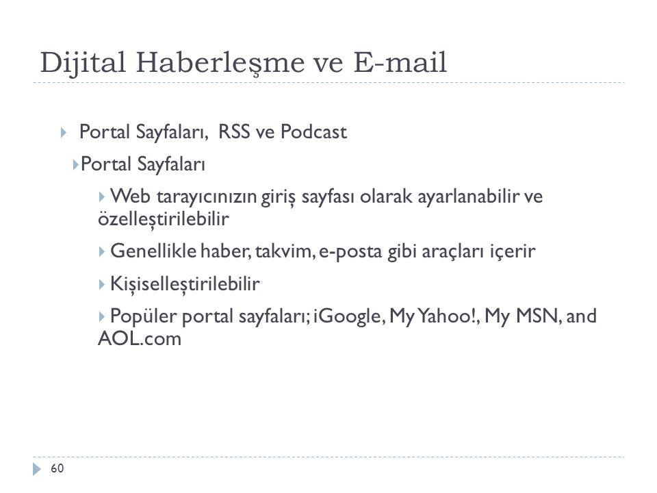 Dijital Haberleşme ve E-mail 60  Portal Sayfaları, RSS ve Podcast  Portal Sayfaları  Web tarayıcınızın giriş sayfası olarak ayarlanabilir ve özelle