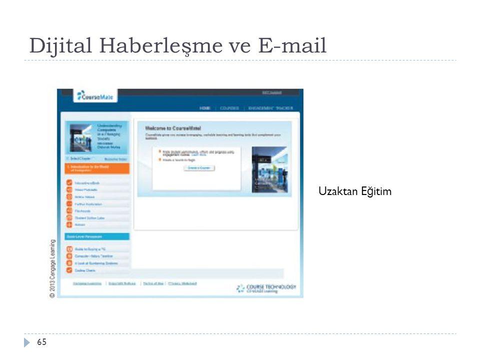 Dijital Haberleşme ve E-mail 65 Uzaktan E ğ itim