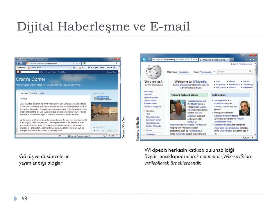 Dijital Haberleşme ve E-mail 68 Görüş ve düsüncelerin yayımlandı ğ ı bloglar Wikipedia herkesin katkıda bulunabildi ğ i özgür ansiklopedi olarak adlan