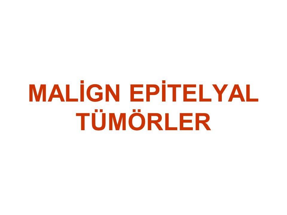 KARSİNOM terimi bu tümörlere özgüdür.Oldukça sık görülen ve tehlikeli tümörlerdir.