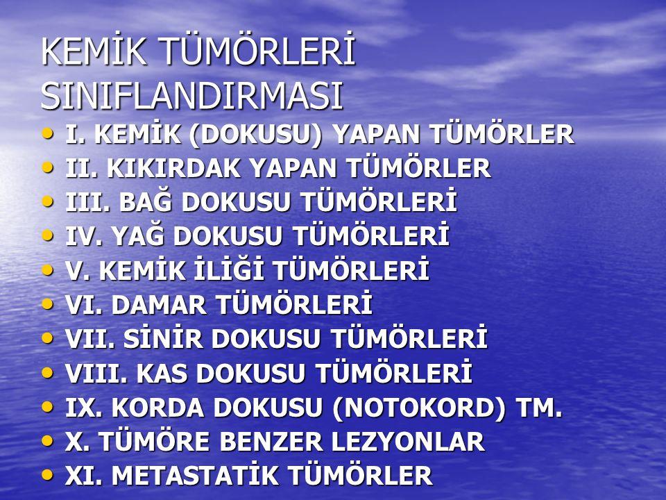 KEMİK TÜMÖRLERİ-1 ORİJİNBENİGNMALİGN I.