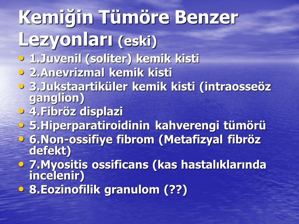 Kemiğin Tümöre Benzer Lezyonları (eski) 1.Juvenil (soliter) kemik kisti 1.Juvenil (soliter) kemik kisti 2.Anevrizmal kemik kisti 2.Anevrizmal kemik ki